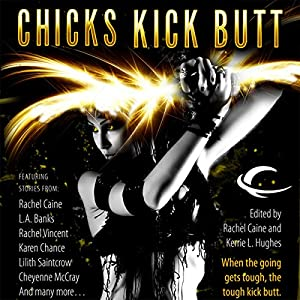 Chicks Kick Butt Audiobook