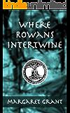 Where Rowans Intertwine