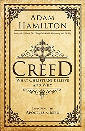 Creed: What Christians Believe and Why (Creed series): Adam ...