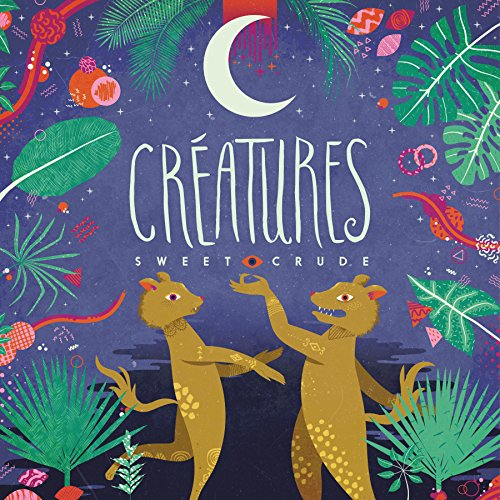 Album Art for Creatures by Sweet Crude