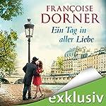 Ein Tag in aller Liebe | Francoise Dorner
