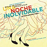 UNA NOCHE INOLVIDABLE (AN UNFORGETTABLE NIGHT) A C