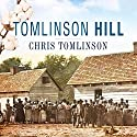 Tomlinson Hill: The Remarkable Story of Two Families Who Share the Tomlinson Name - One White, One Black Audiobook by Chris Tomlinson Narrated by David Drummond