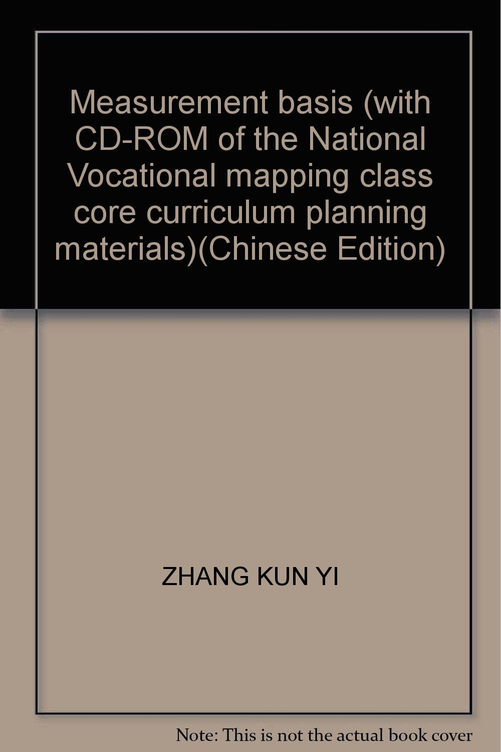 Measurement basis (with CD-ROM of the National Vocational mapping class core curriculum planning materials)(Chinese Edition) PDF