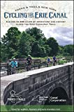 Cycling the Erie Canal, Revised Edition: A Guide to 400 Miles of Adventure and History Along the Erie Canalway Trail (Parks & Trails New York)