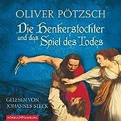 Die Henkerstochter und das Spiel des Todes | Oliver Pötzsch