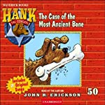 The Case of the Most Ancient Bone: Hank the Cowdog | John R. Erickson