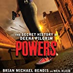 Powers: The Secret History of Deena Pilgrim | Brian Michael Bendis,Neil Kleid
