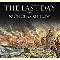 The Last Day: Wrath, Ruin, and Reason in the Great Lisbon Earthquake of 1755 Audiobook by Nicholas Shrady Narrated by Patrick Lawlor