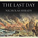 The Last Day: Wrath, Ruin, and Reason in the Great Lisbon Earthquake of 1755 | Nicholas Shrady