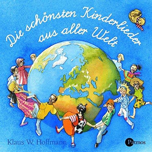 Die schönsten Kinderlieder aus aller Welt. CD: Zum Singen, Tanzen und Spielen (Sauerländer Hörbuch / Tonträger)