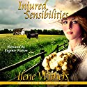 Injured Sensibilities Audiobook by Ilene Withers Narrated by Eugenie Watson