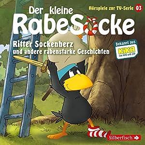 Ritter Sockenherz und andere rabenstarke Geschichten (Der kleine Rabe Socke - Das Hörspiel zur TV-Serie 3) Hörspiel