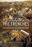 Digging the Trenches, Andrew Robertshaw and David Kenyon, 1473822882