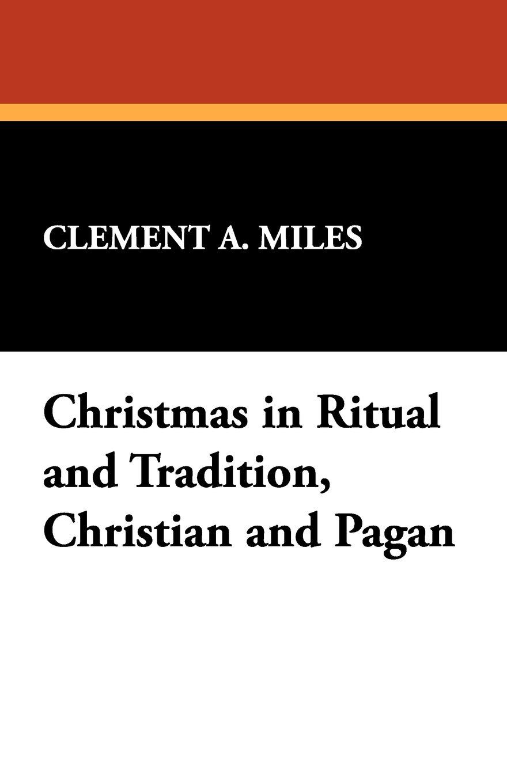 Christmas in Ritual and Tradition, Christian and Pagan: Amazon.co.uk ...