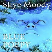 Blue Poppy | Skye K. Moody