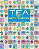 Tea with Mrs Simkins: Delicious Recipes for Making a Meal Out of Tea-Time: Cakes, Pastries, Cookies and Savouries