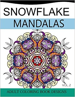 Amazon.com: Snowflake Mandalas Volume 2: Adult Coloring Book Designs ...