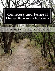 Cemetery and Funeral Home Research Records: A Family Tree Research Workbook (Family Tree Workbook) (Volume 4)