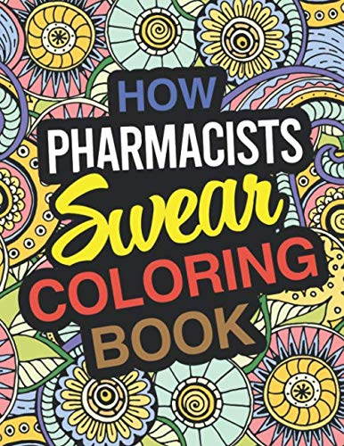 How Pharmacists Swear Coloring Book: Pharmacist Coloring Book For Pharmacies