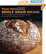 #5: Peter Reinhart's Whole Grain Breads: New Techniques, Extraordinary Flavor
