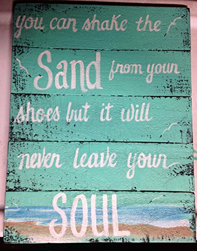 You can shake sand from shoes never leaves soul sign