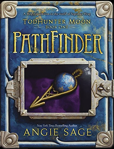 TodHunter Moon, Book One: PathFinder (World of Septimus Heap) ebook