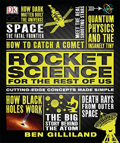 Rocket Science for the Rest of Us: Cutting-Edge Concepts Made Simple ()