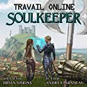 Travail Online: Soulkeeper: A LitRPG Series Audiobook by Brian Simons Narrated by Andrea Parsneau