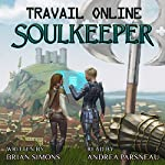 Travail Online: Soulkeeper: A LitRPG Series | Brian Simons