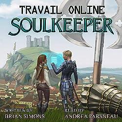 Travail Online: Soulkeeper: A LitRPG Series