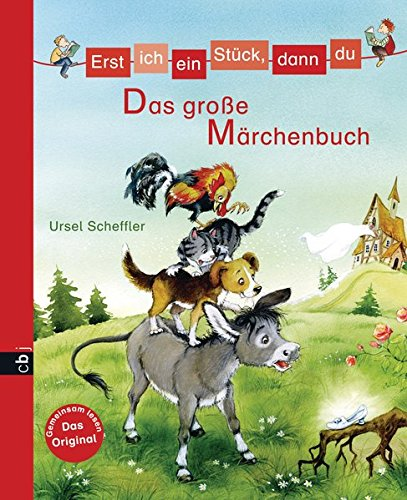 Erst ich ein Stück, dann du - Das große Märchenbuch (Erst ich ein Stück... Bilderbuch-Format, Band 1)