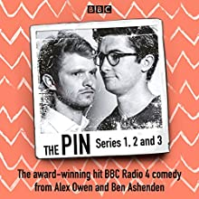 The Pin: Series 1, 2 and 3 Radio/TV Program by Ben Ashenden, Alex Owen Narrated by Alex Owen, Ben Ashenden