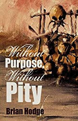 Without Purpose, Without Pity