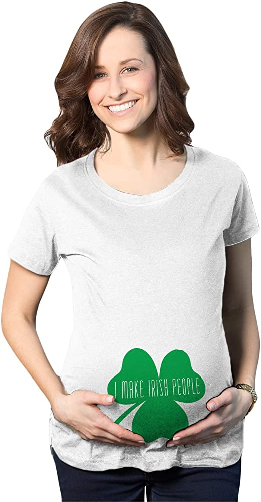 318020ac Crazy Dog T-Shirts Maternity I Make Irish People Funny St. Patrick's Day  Pregnancy