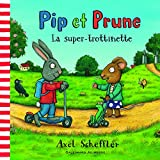 Pip et Prune - La super trottinette