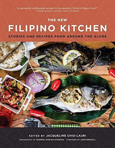 The New Filipino Kitchen: Stories and Recipes from around the Globe by Jacqueline Chio-Lauri