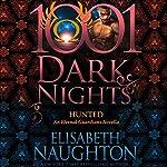 Hunted: An Eternal Guardians Novella - 1001 Dark Nights   Elisabeth Naughton