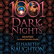 Hunted: An Eternal Guardians Novella - 1001 Dark Nights | Elisabeth Naughton