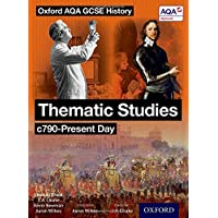 Oxford AQA History for GCSE: Thematic Studies c790-Present Day: (Britain: Health, Power, and Migration, Empires and the People)