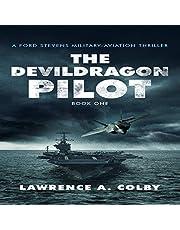 The Devil Dragon Pilot: Ford Stevens Military-Aviation Thrillers, Book 1