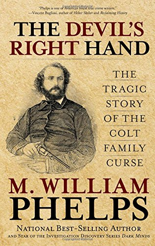 Devil's Right Hand  The Tragic Story Of The Colt Family Curse