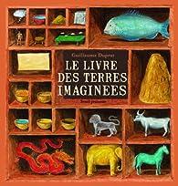 Le livre des terres imaginées par Guillaume Duprat