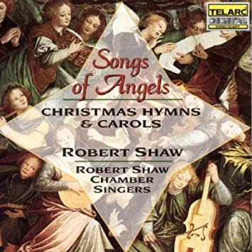 Image result for songs of angels christmas hymns and carols robert shaw