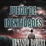 Juego de identidades [Game of Identities] | Armando Rodera Blasco