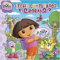 Feliz Cumpleanos, Dora! = Dora's Big Birthday Adventure