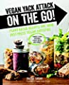 Vegan Yack Attack on the Go!: Plant-Based Recipes for Your Fast-Paced Vegan Lifestyle Quick & Easy Portable Make-Ahead And More!
