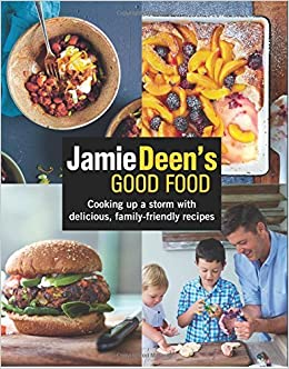 Book Jamie Deen's Good Food: Cooking Up a Storm with Delicious, Family-Friendly Recipes by Jamie Deen (2015-09-07)