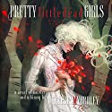 Pretty Little Dead Girls: A Novel of Murder and Whimsy Audiobook by Mercedes M. Yardley Narrated by Khristine Hvam