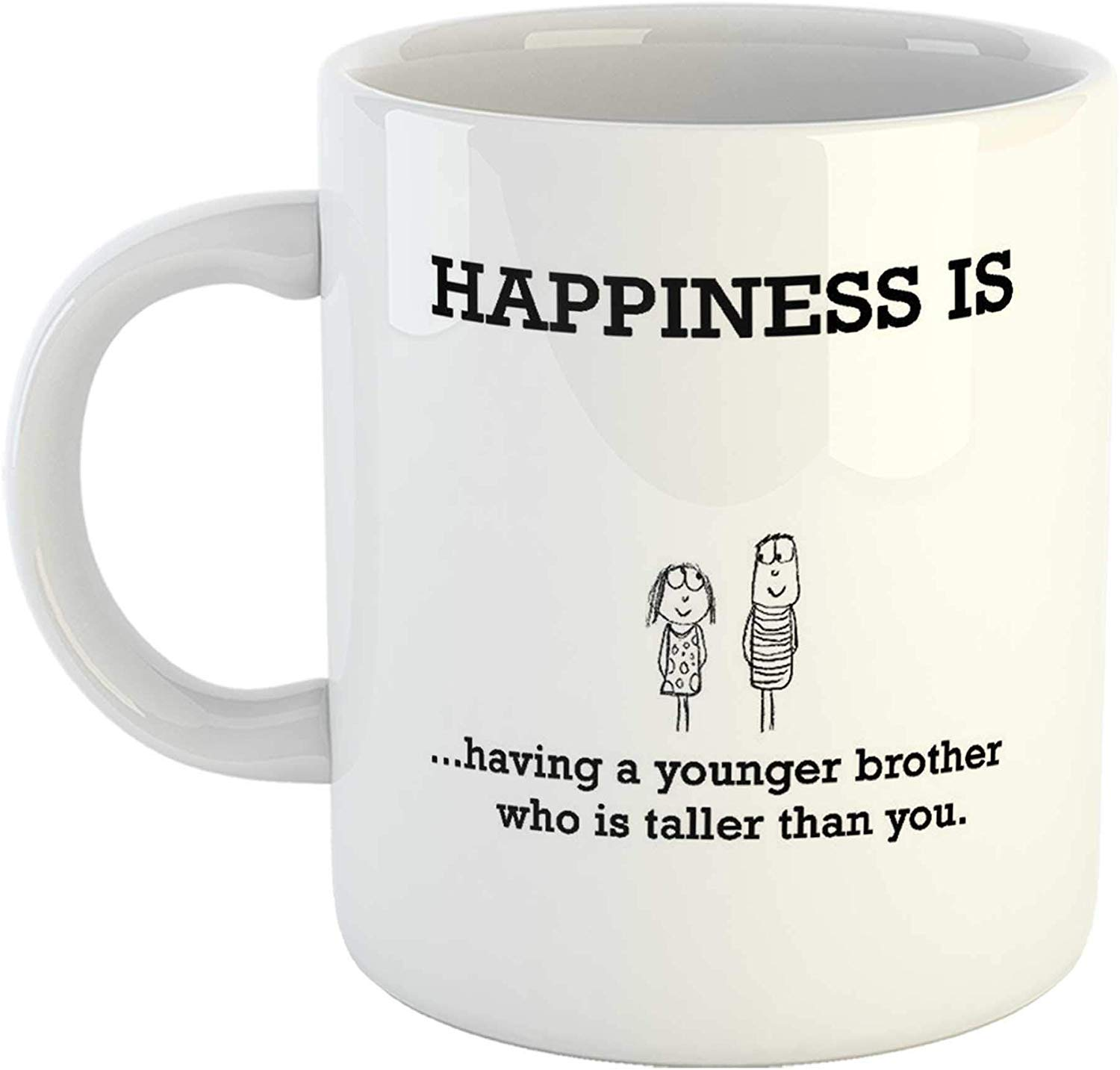 Buy Aj Prints Gift For Younger Brother Cute Happiness Is Having A Younger Brother Who Is Taller Than You Quotes Printed Ceramic Coffee Mug Tea Cup Online At Low Prices In
